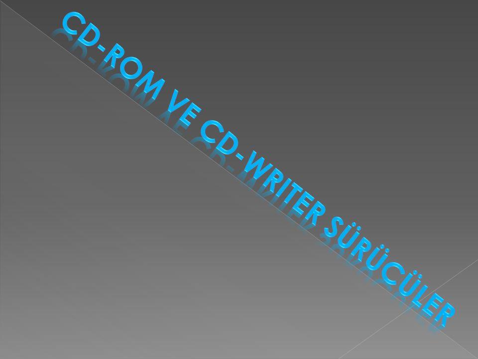 CD-ROM ve CD-Writer Sürücüler