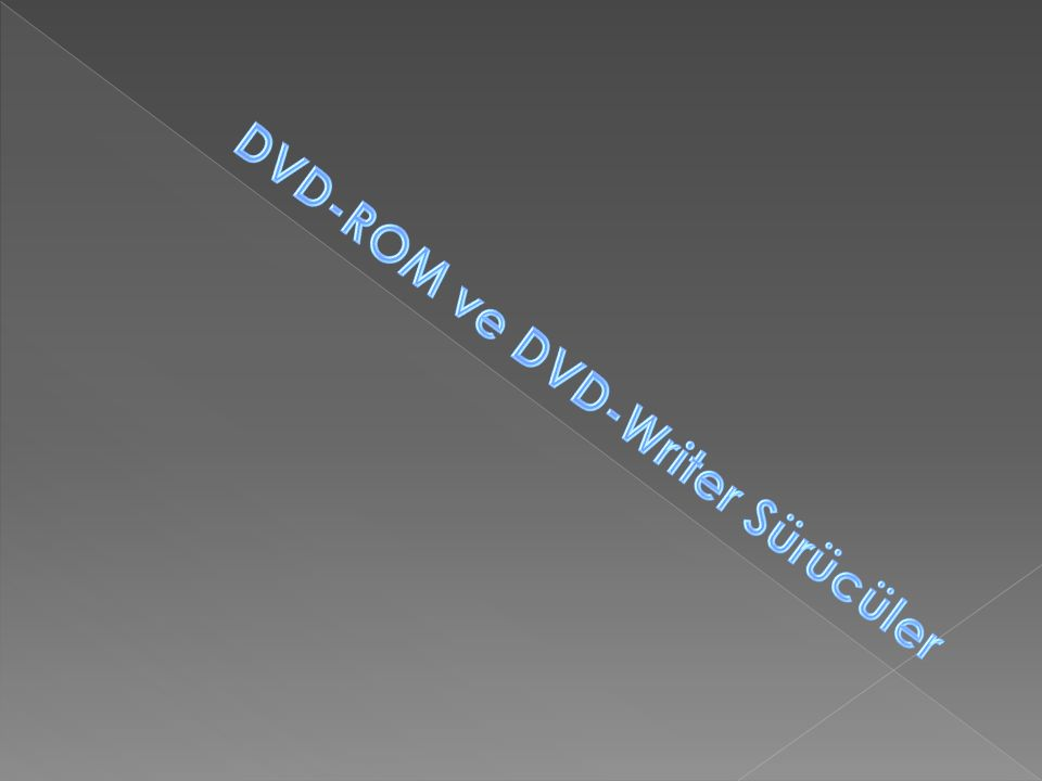 DVD-ROM ve DVD-Writer Sürücüler