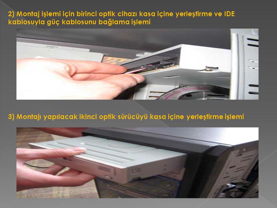 2) Montaj işlemi için birinci optik cihazı kasa içine yerleştirme ve IDE kablosuyla güç kablosunu bağlama işlemi