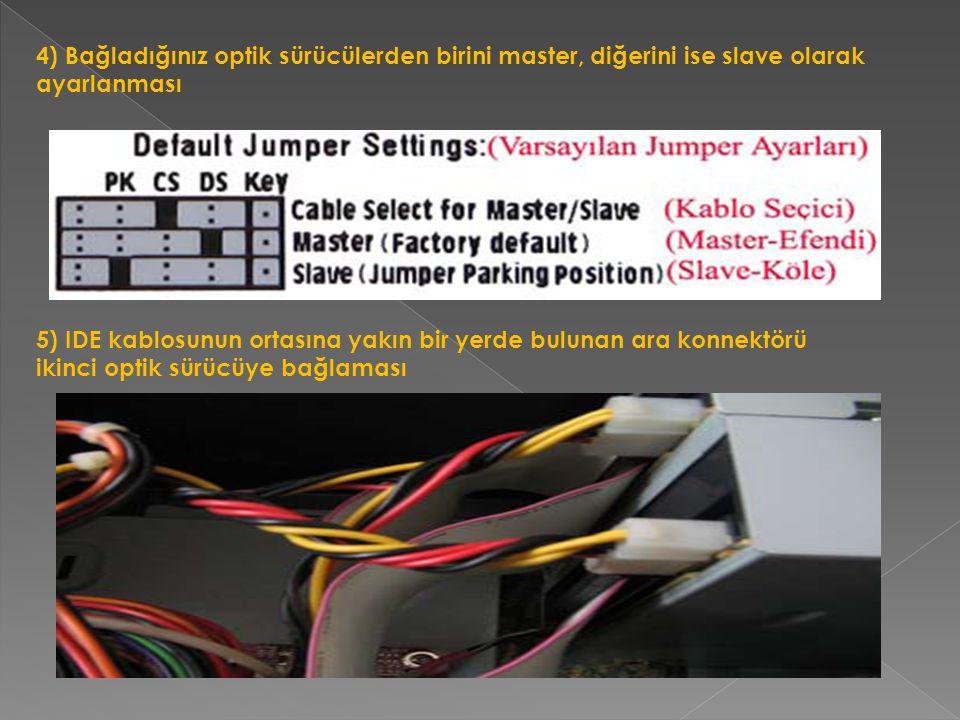 4) Bağladığınız optik sürücülerden birini master, diğerini ise slave olarak ayarlanması