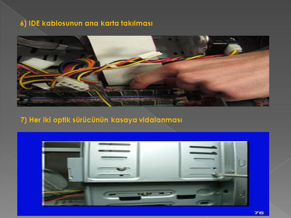 6) IDE kablosunun ana karta takılması