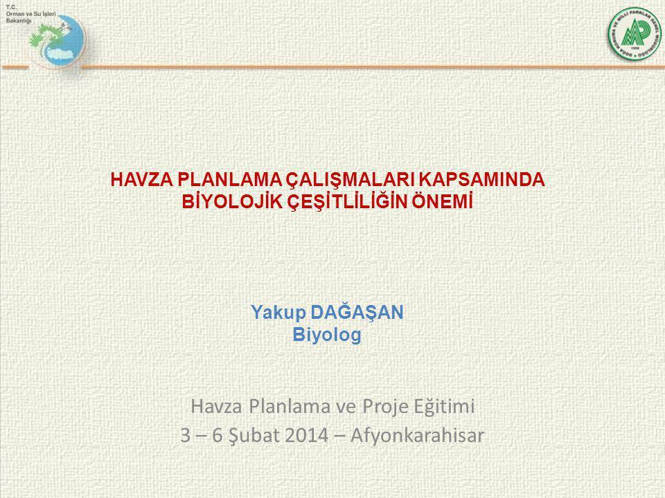 Havza Planlama ve Proje Eğitimi 3 – 6 Şubat 2014 – Afyonkarahisar