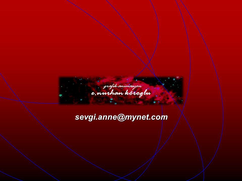 grafik-animasyon e.nurhan köroglu sevgi.anne@mynet.com