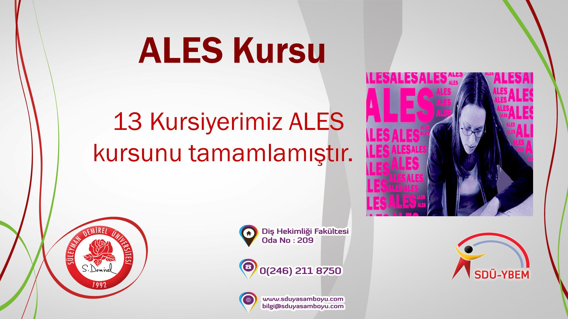 13 Kursiyerimiz ALES kursunu tamamlamıştır.