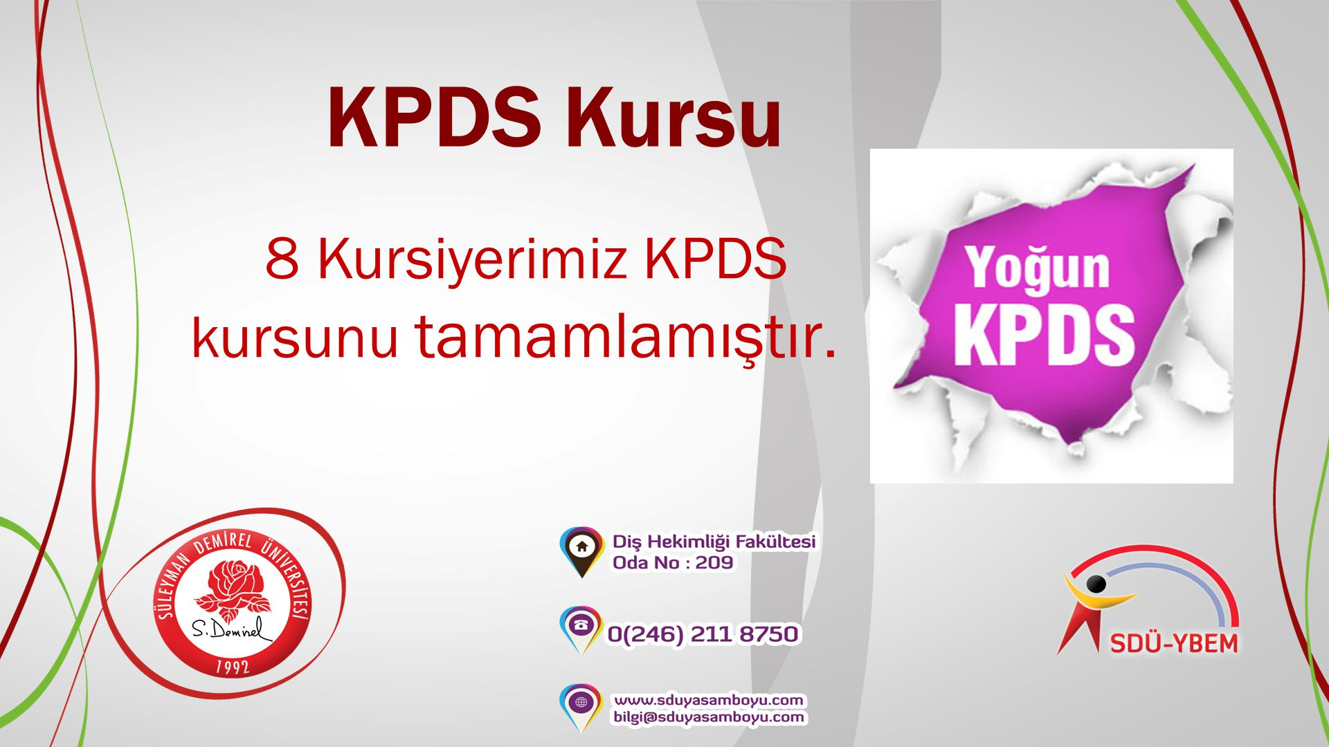 8 Kursiyerimiz KPDS kursunu tamamlamıştır.
