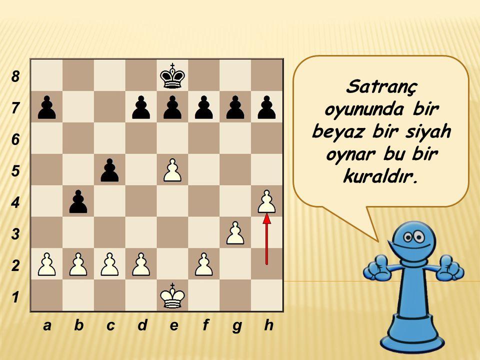 Satranç oyununda bir beyaz bir siyah oynar bu bir kuraldır.