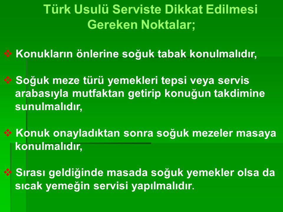 Türk Usulü Serviste Dikkat Edilmesi Gereken Noktalar;
