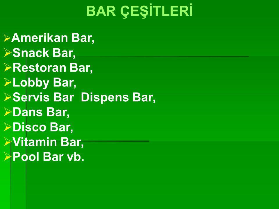 BAR ÇEŞİTLERİ Snack Bar, Restoran Bar, Lobby Bar,