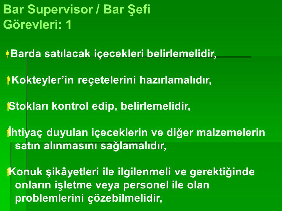 Bar Supervisor / Bar Şefi Görevleri: 1