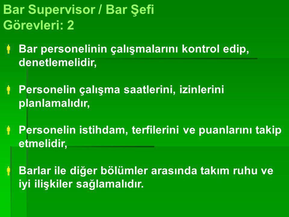 Bar Supervisor / Bar Şefi Görevleri: 2