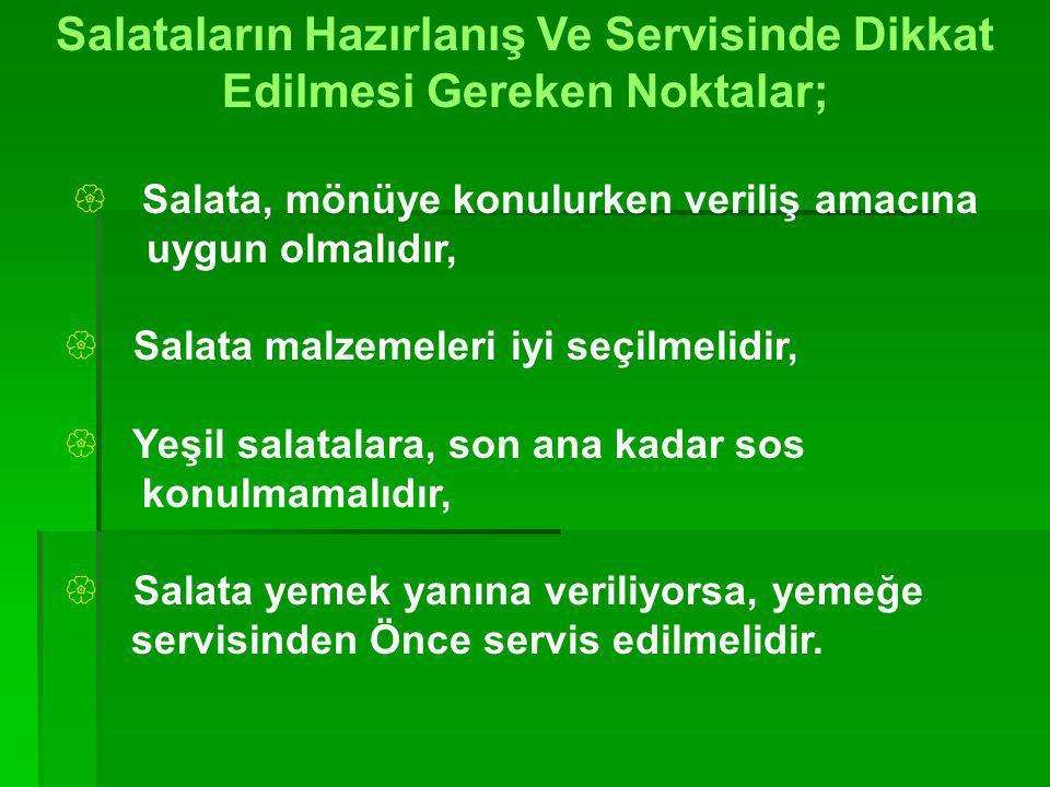 Salataların Hazırlanış Ve Servisinde Dikkat Edilmesi Gereken Noktalar;