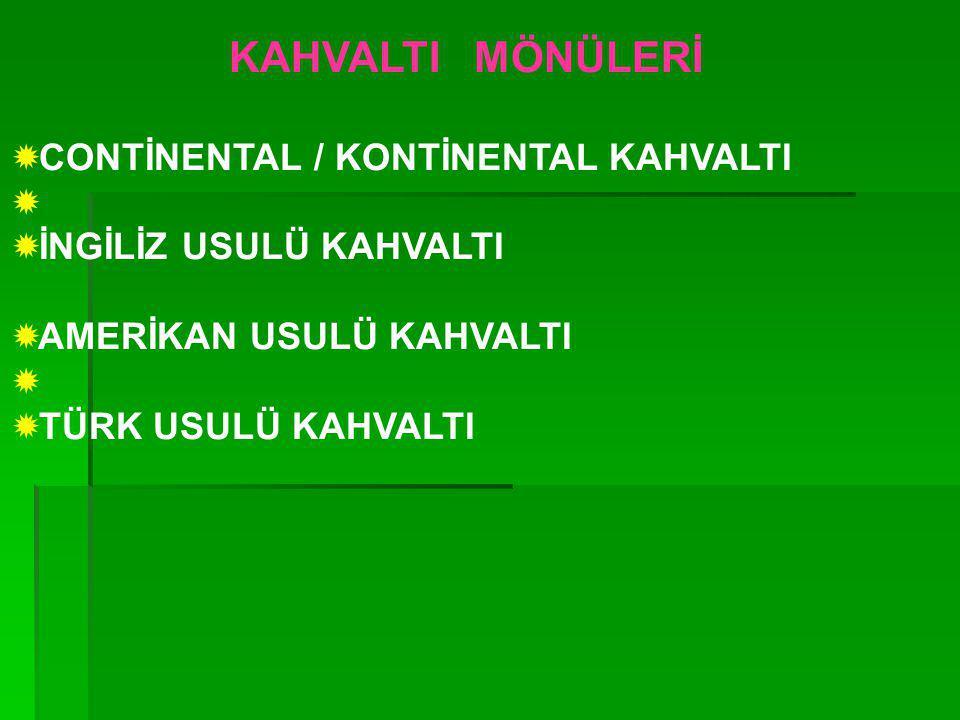KAHVALTI MÖNÜLERİ CONTİNENTAL / KONTİNENTAL KAHVALTI
