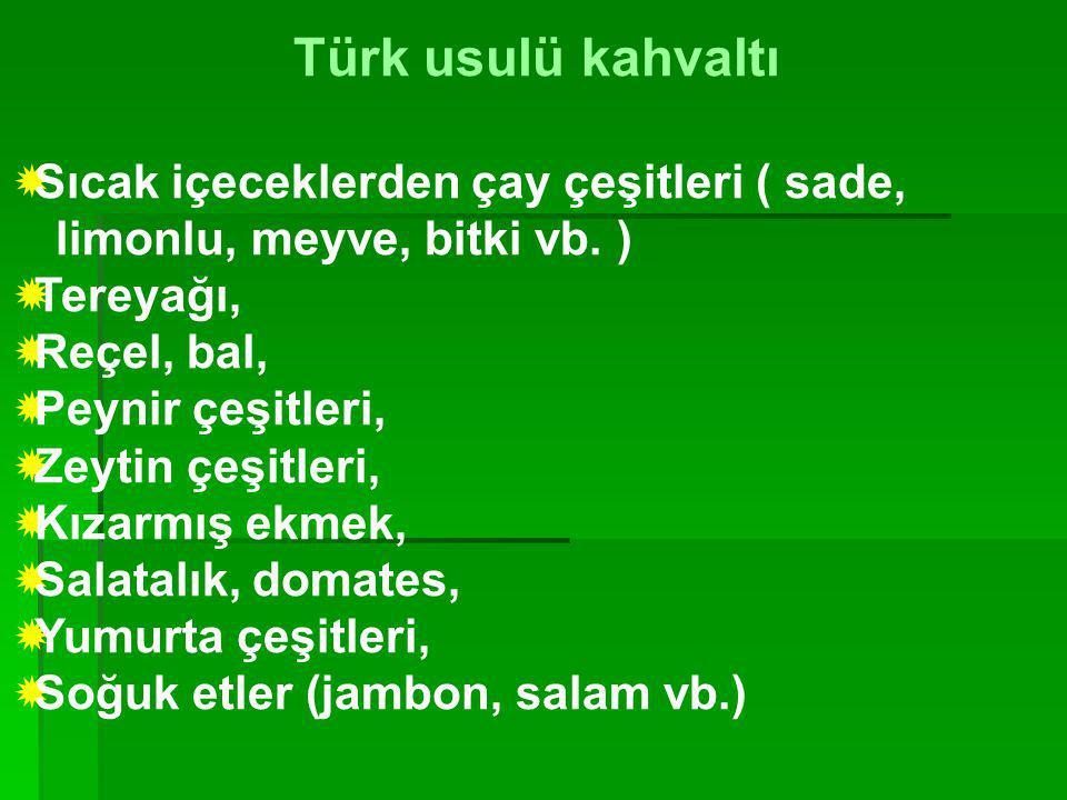 Türk usulü kahvaltı Sıcak içeceklerden çay çeşitleri ( sade,