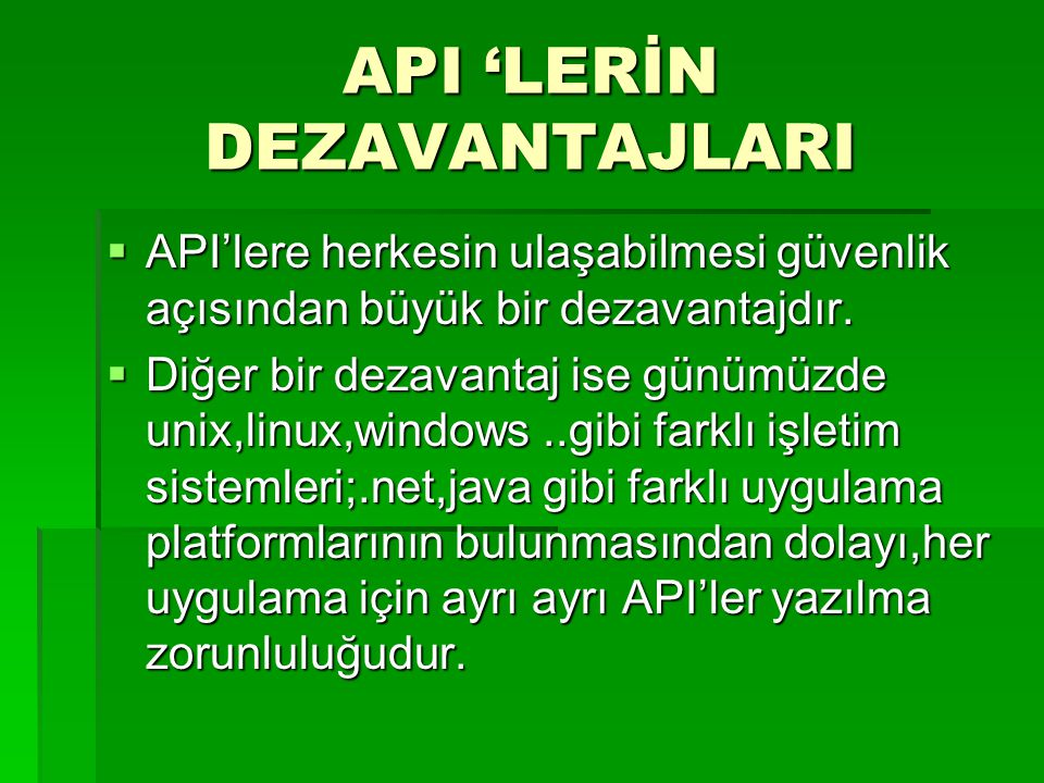 API 'LERİN DEZAVANTAJLARI