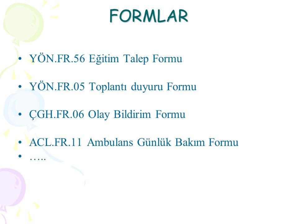 FORMLAR YÖN.FR.56 Eğitim Talep Formu YÖN.FR.05 Toplantı duyuru Formu