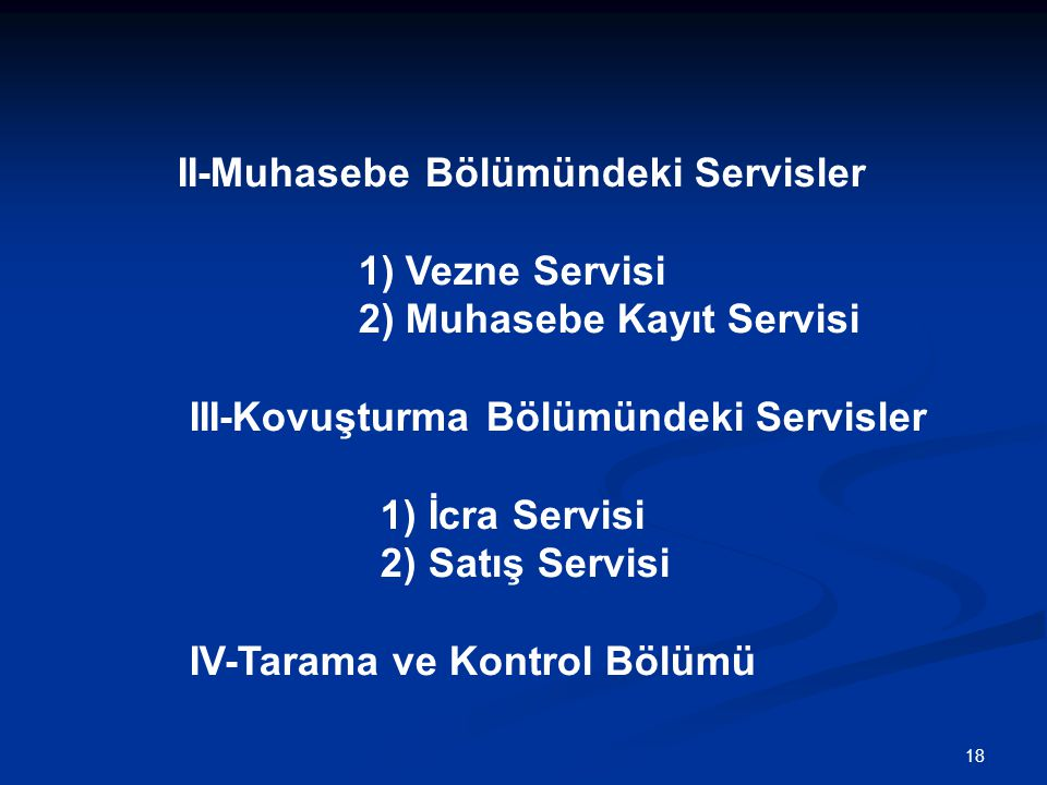 II-Muhasebe Bölümündeki Servisler 1) Vezne Servisi 2) Muhasebe Kayıt Servisi