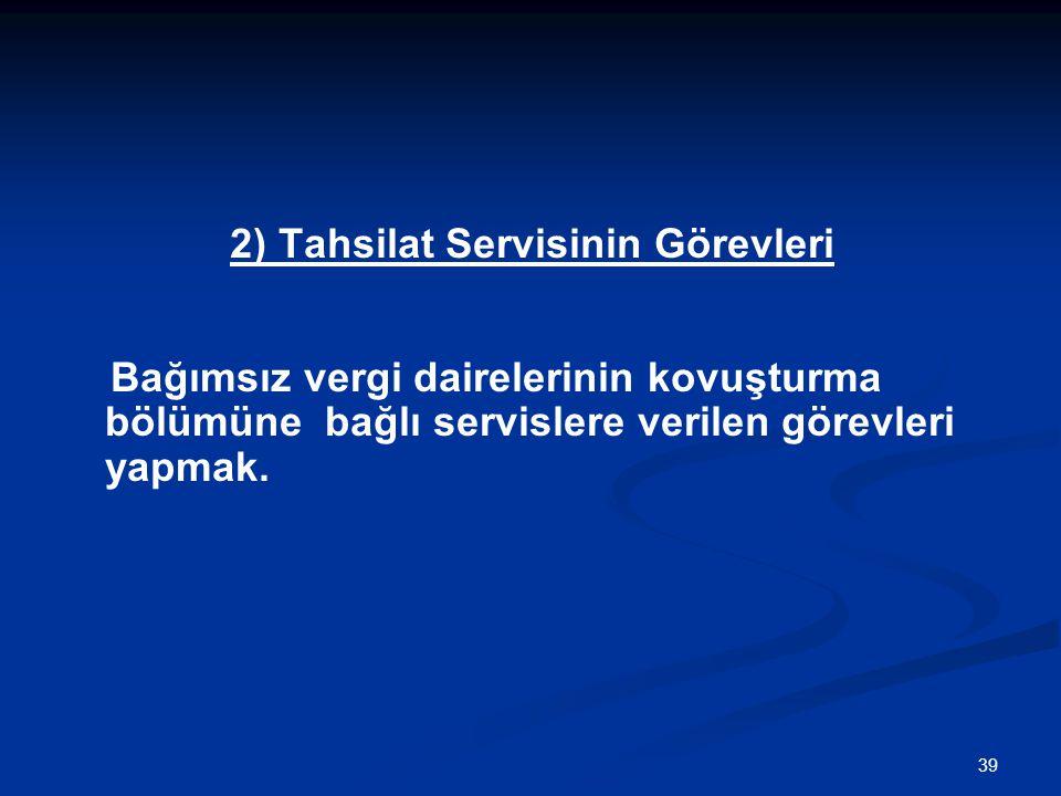 2) Tahsilat Servisinin Görevleri