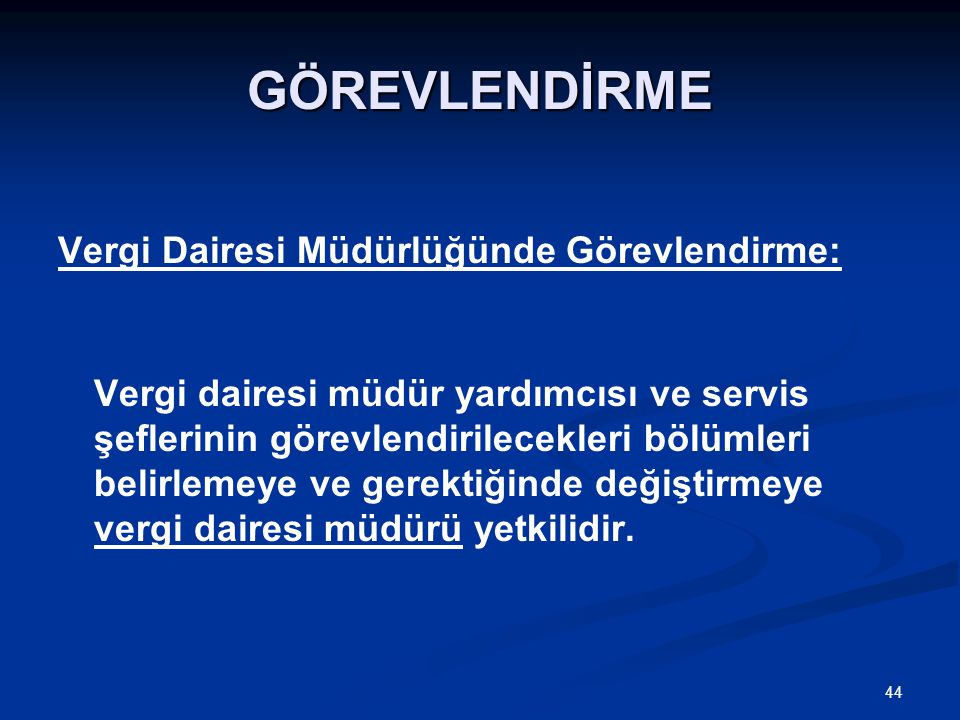 GÖREVLENDİRME Vergi Dairesi Müdürlüğünde Görevlendirme:
