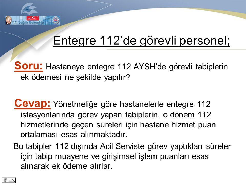 Entegre 112'de görevli personel;
