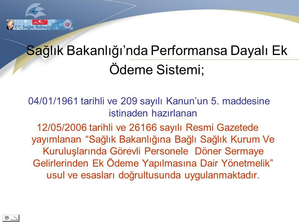 Sağlık Bakanlığı'nda Performansa Dayalı Ek Ödeme Sistemi;