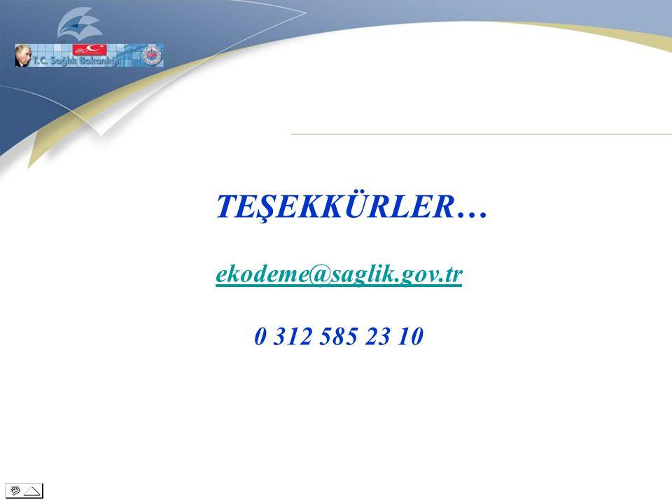 TEŞEKKÜRLER… ekodeme@saglik.gov.tr 0 312 585 23 10