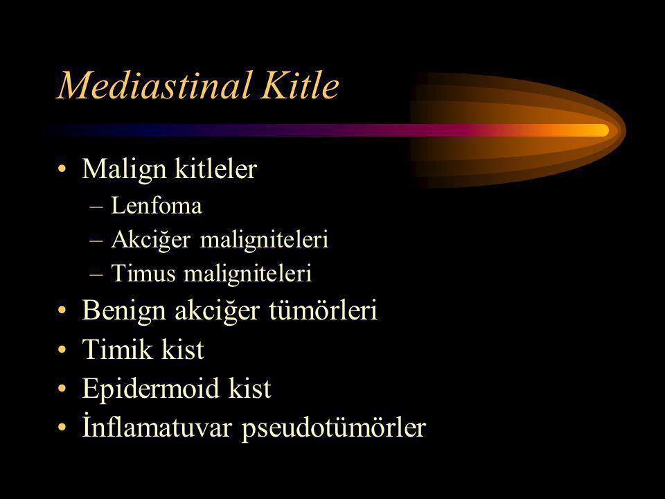 Mediastinal Kitle Malign kitleler Benign akciğer tümörleri Timik kist