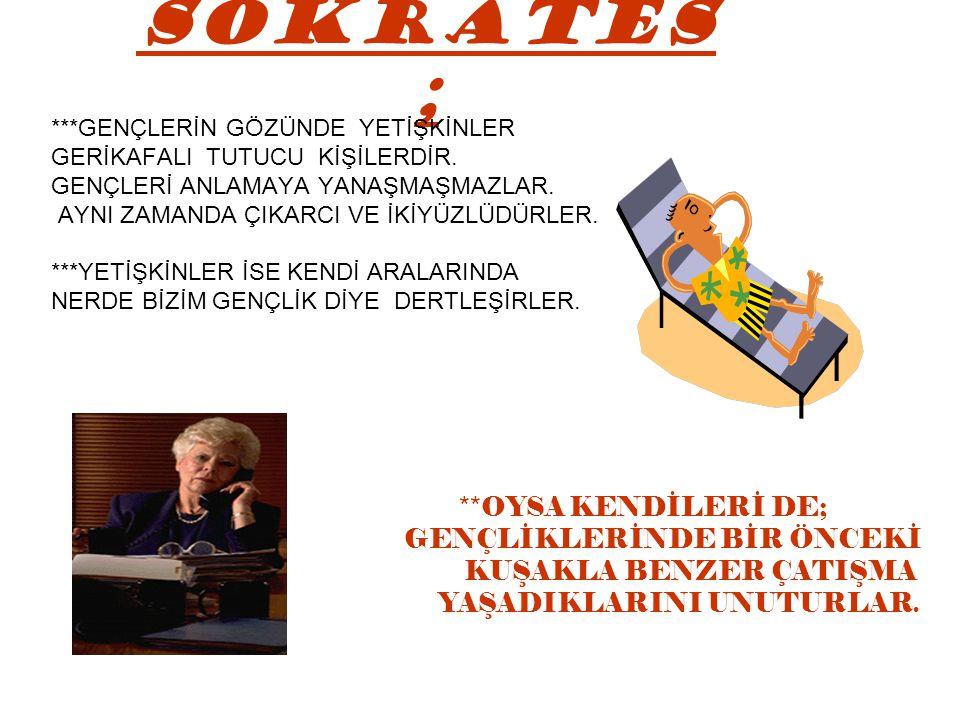 SOKRATES ; GENÇLİKLERİNDE BİR ÖNCEKİ KUŞAKLA BENZER ÇATIŞMA