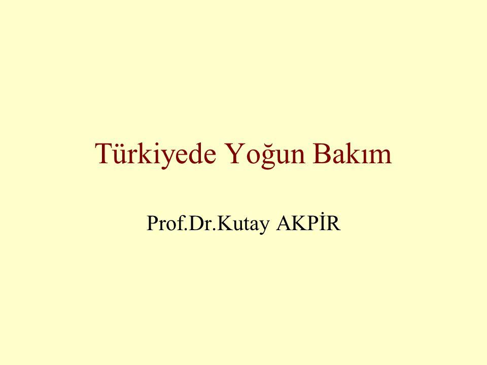 Türkiyede Yoğun Bakım Prof.Dr.Kutay AKPİR