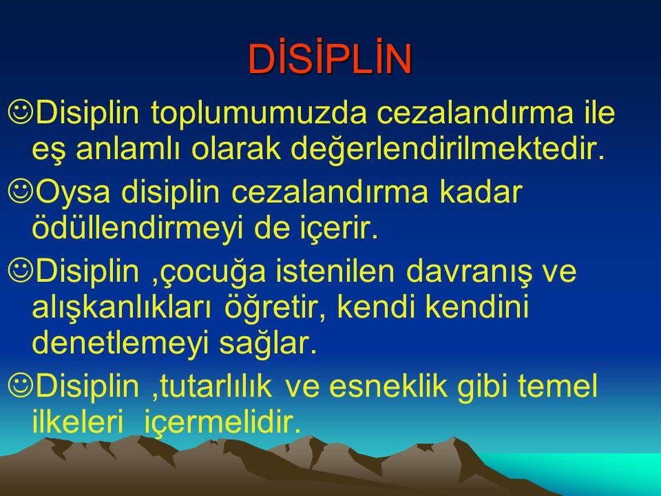 DİSİPLİN Disiplin toplumumuzda cezalandırma ile eş anlamlı olarak değerlendirilmektedir. Oysa disiplin cezalandırma kadar ödüllendirmeyi de içerir.