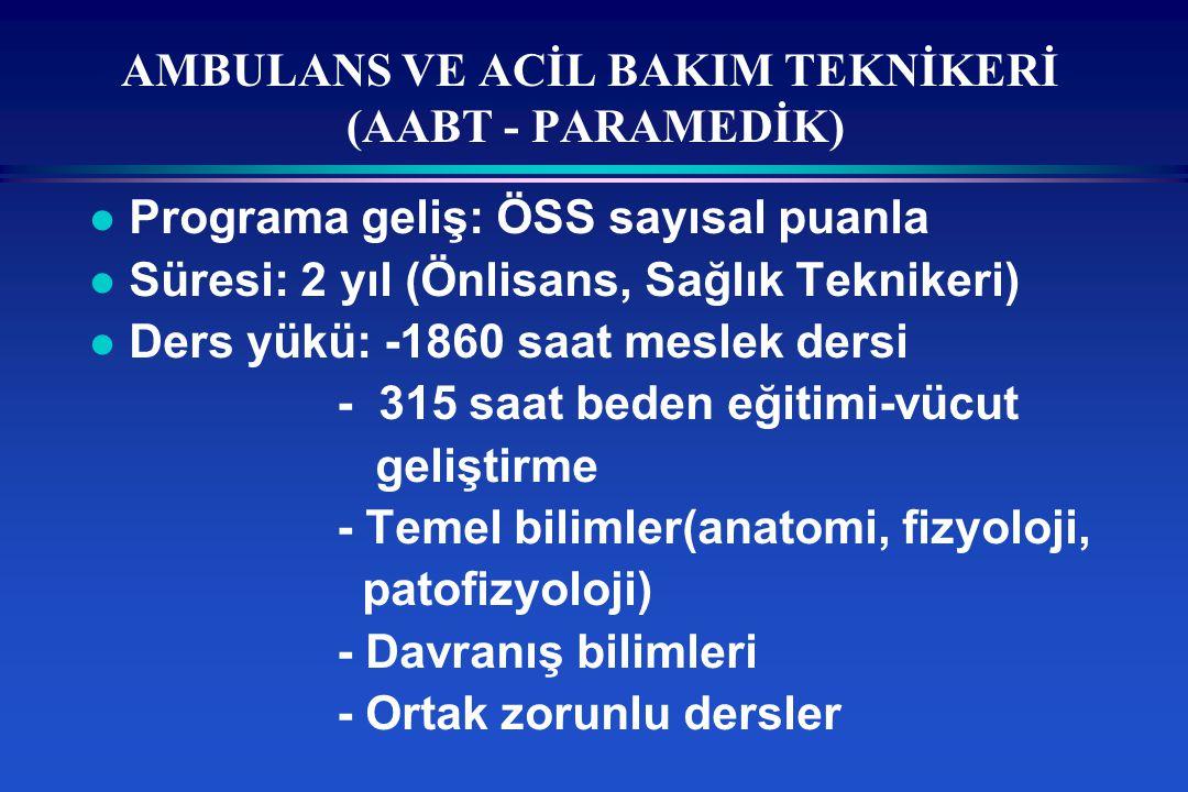 AMBULANS VE ACİL BAKIM TEKNİKERİ (AABT - PARAMEDİK)