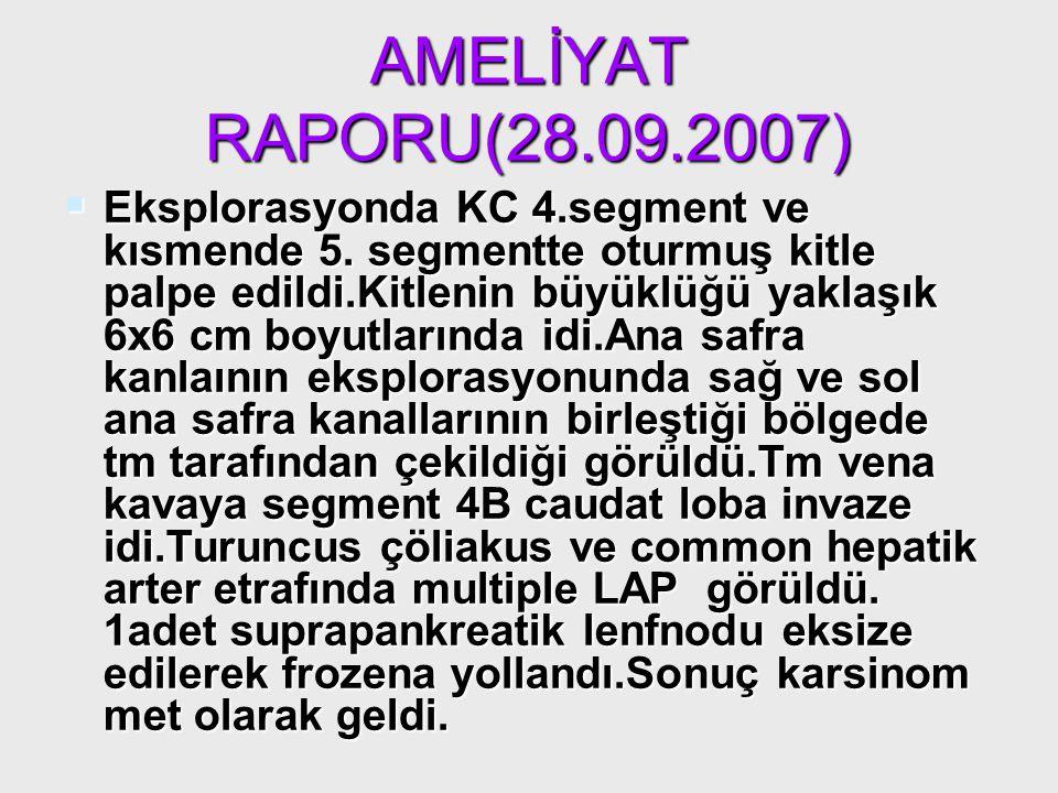 AMELİYAT RAPORU(28.09.2007)