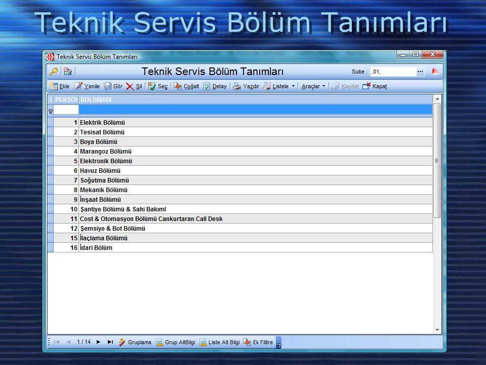 Teknik Servis Bölüm Tanımları