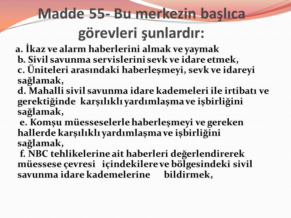 Madde 55- Bu merkezin başlıca görevleri şunlardır: