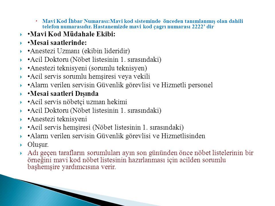 •Mavi Kod Müdahale Ekibi: •Mesai saatlerinde:
