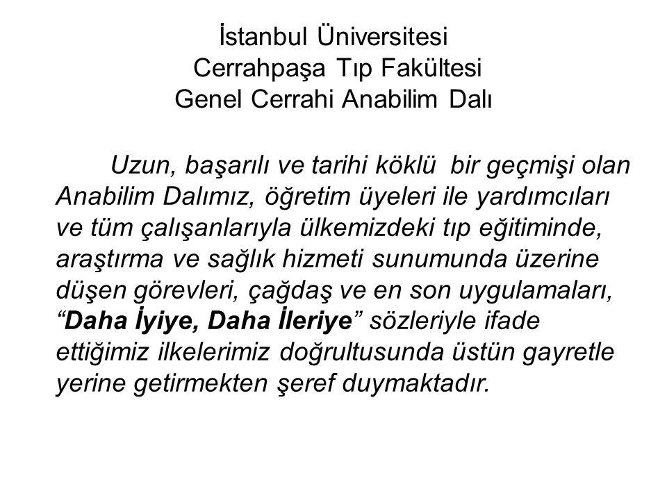 İstanbul Üniversitesi Cerrahpaşa Tıp Fakültesi Genel Cerrahi Anabilim Dalı