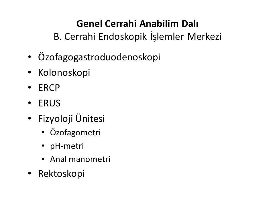 Genel Cerrahi Anabilim Dalı B. Cerrahi Endoskopik İşlemler Merkezi