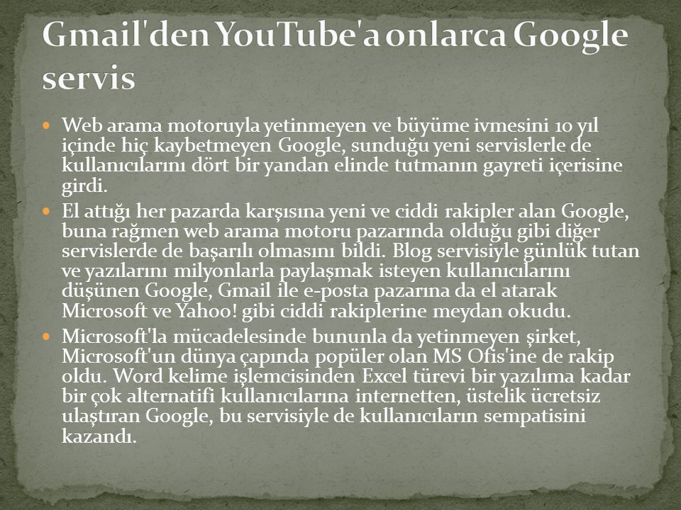 Gmail den YouTube a onlarca Google servis