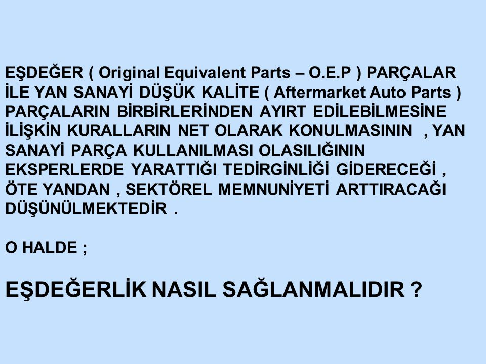 EŞDEĞER ( Original Equivalent Parts – O. E