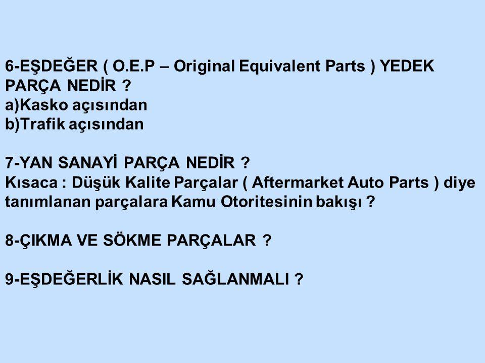 6-EŞDEĞER ( O. E. P – Original Equivalent Parts ) YEDEK PARÇA NEDİR