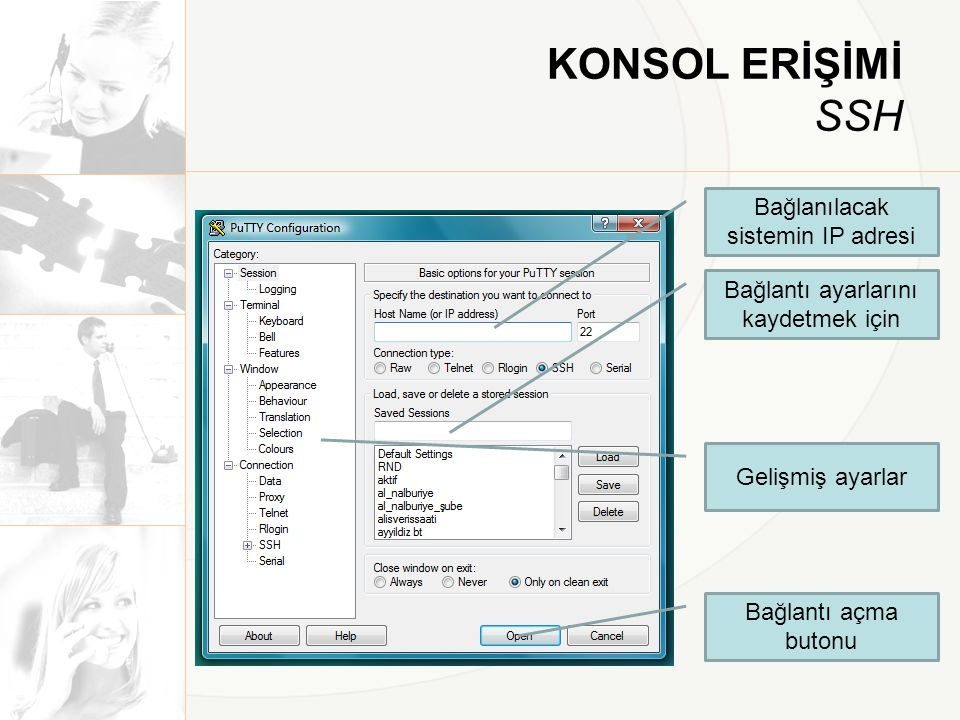 KONSOL ERİŞİMİ SSH Bağlanılacak sistemin IP adresi