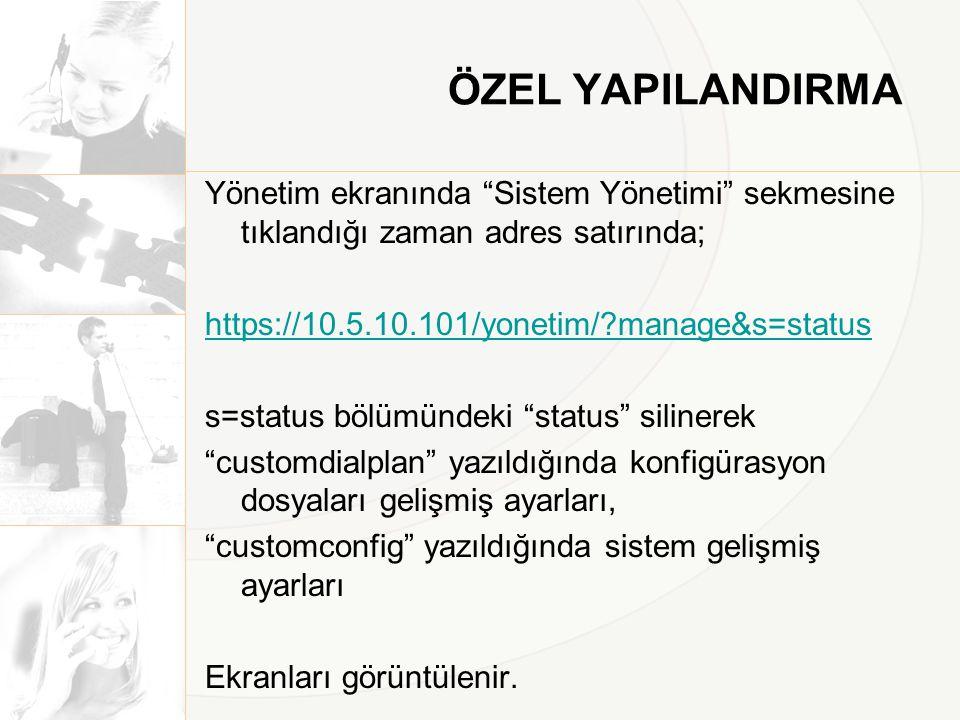 ÖZEL YAPILANDIRMA