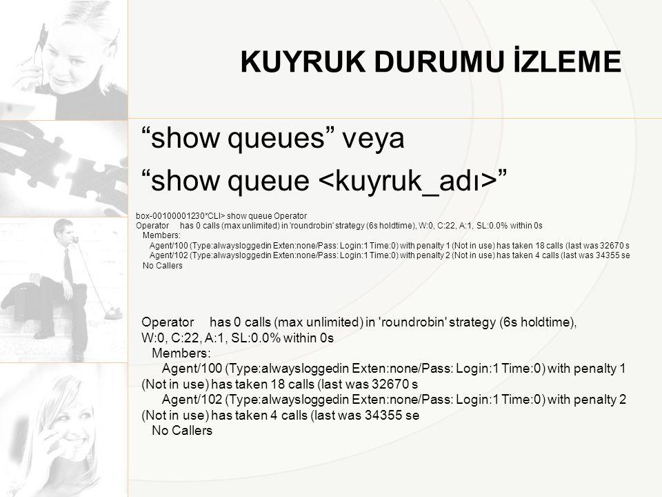 show queues veya show queue <kuyruk_adı>