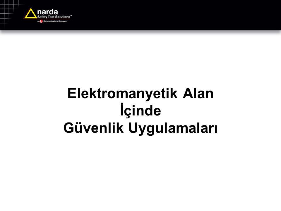 Elektromanyetik Alan İçinde Güvenlik Uygulamaları