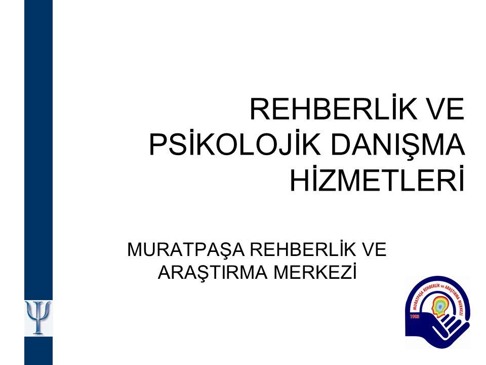REHBERLİK VE PSİKOLOJİK DANIŞMA HİZMETLERİ