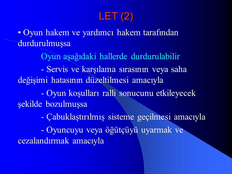 LET (2) • Oyun hakem ve yardımcı hakem tarafından durdurulmuşsa