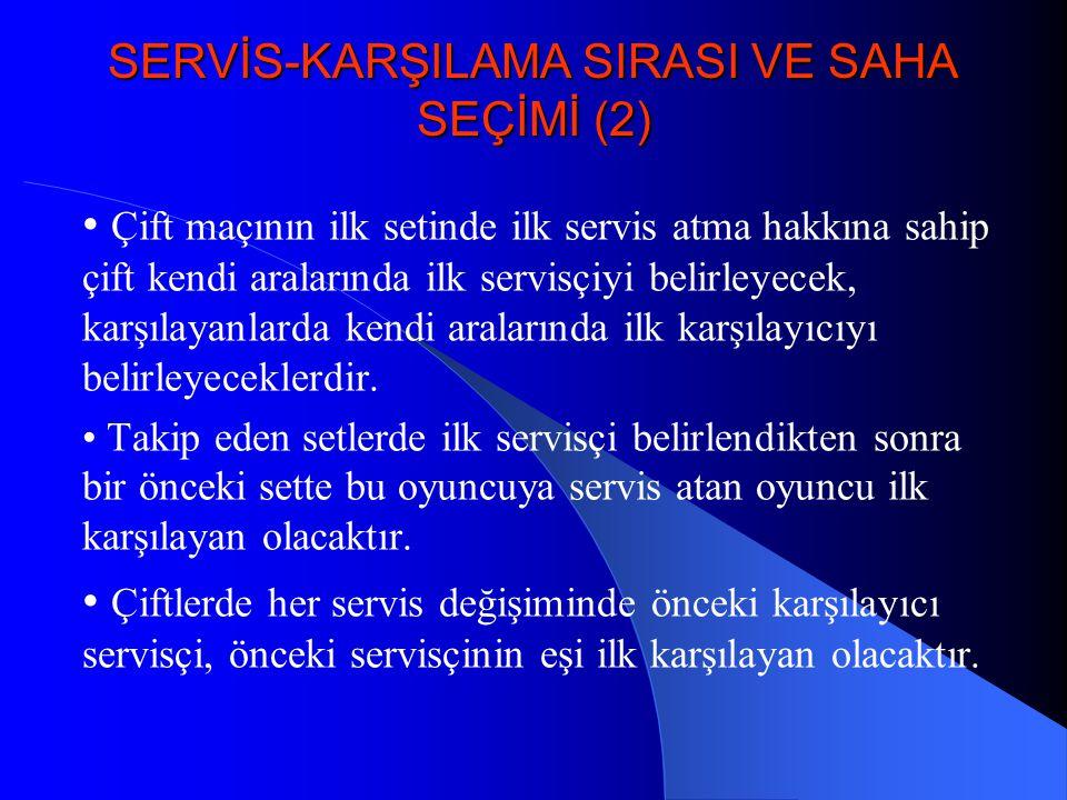 SERVİS-KARŞILAMA SIRASI VE SAHA SEÇİMİ (2)