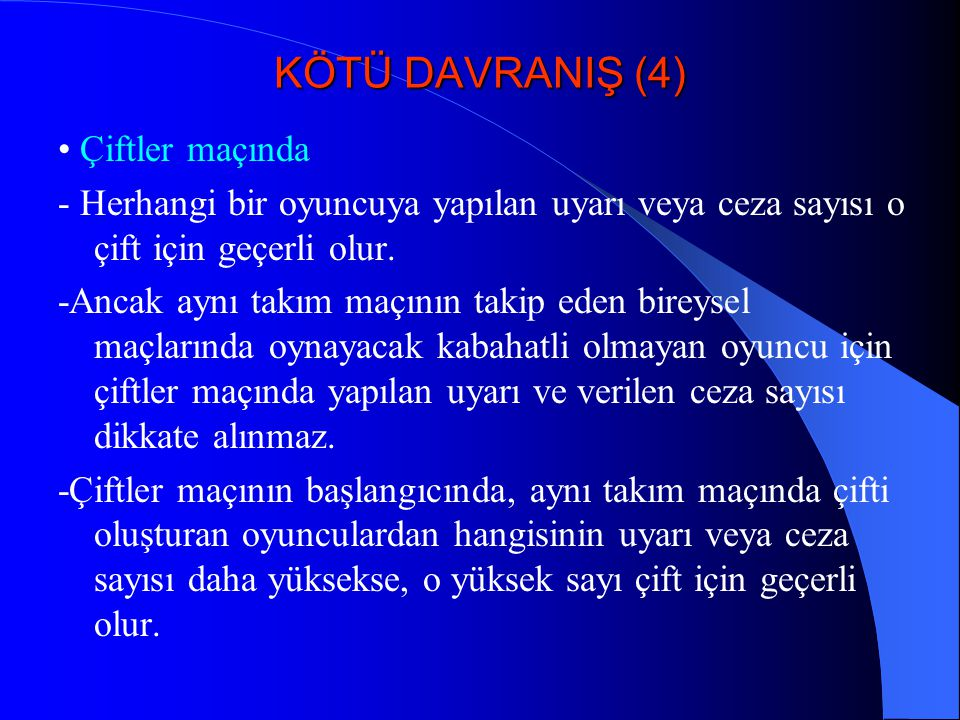 KÖTÜ DAVRANIŞ (4) • Çiftler maçında
