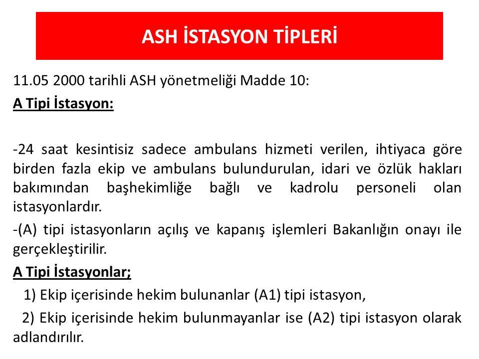 ASH İSTASYON TİPLERİ 11.05 2000 tarihli ASH yönetmeliği Madde 10: