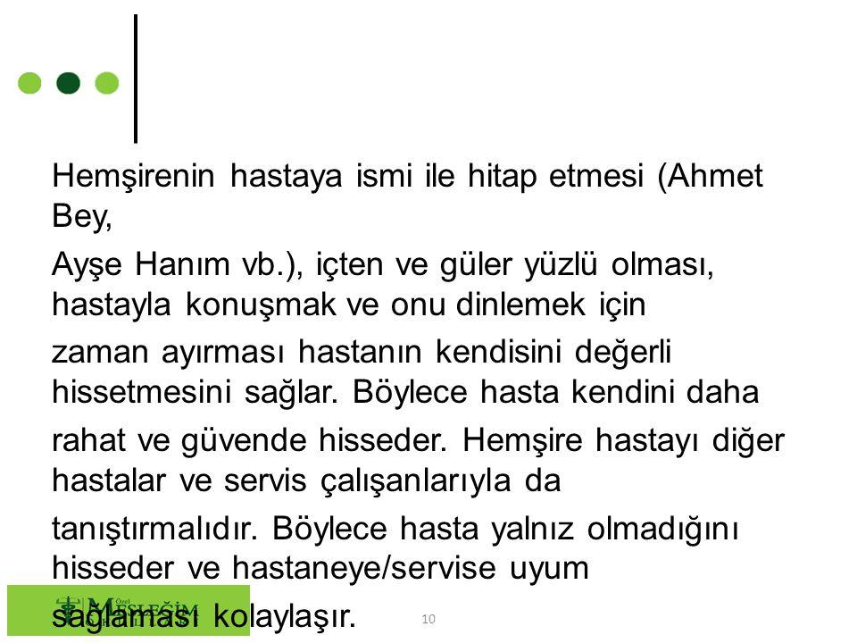 Hemşirenin hastaya ismi ile hitap etmesi (Ahmet Bey, Ayşe Hanım vb