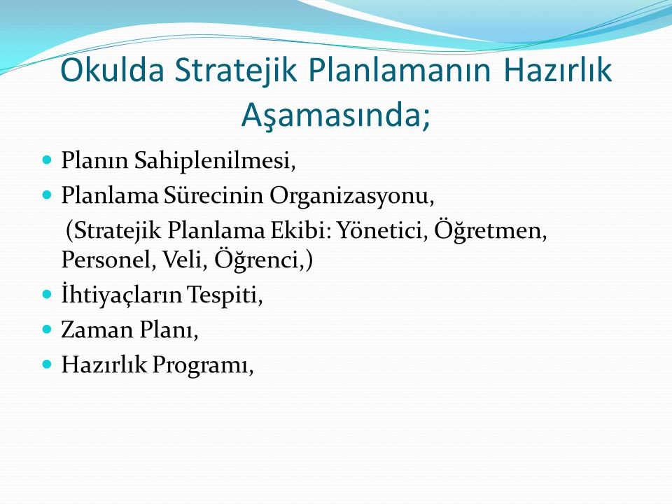 Okulda Stratejik Planlamanın Hazırlık Aşamasında;